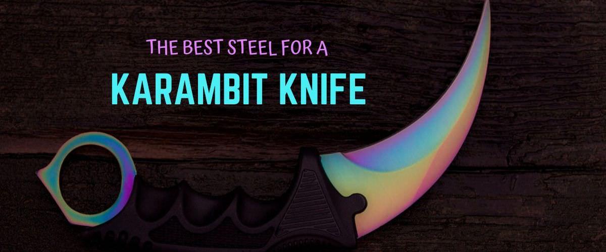 best steel for karambit knife